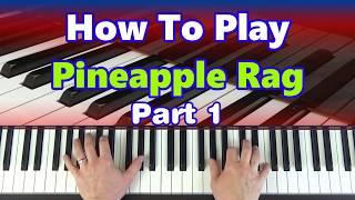 Learn To Play - Pineapple Rag (Scott Joplin) Part 1