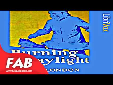 Burning Daylight Part 1/2 Full Audiobook by Jack LONDON by Action & Adventure Fiction