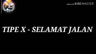 Download TIPE X - SELAMAT JALAN // lirik