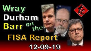 Wray, Durham, Barr on the FISA Report - Truthification Chronicles