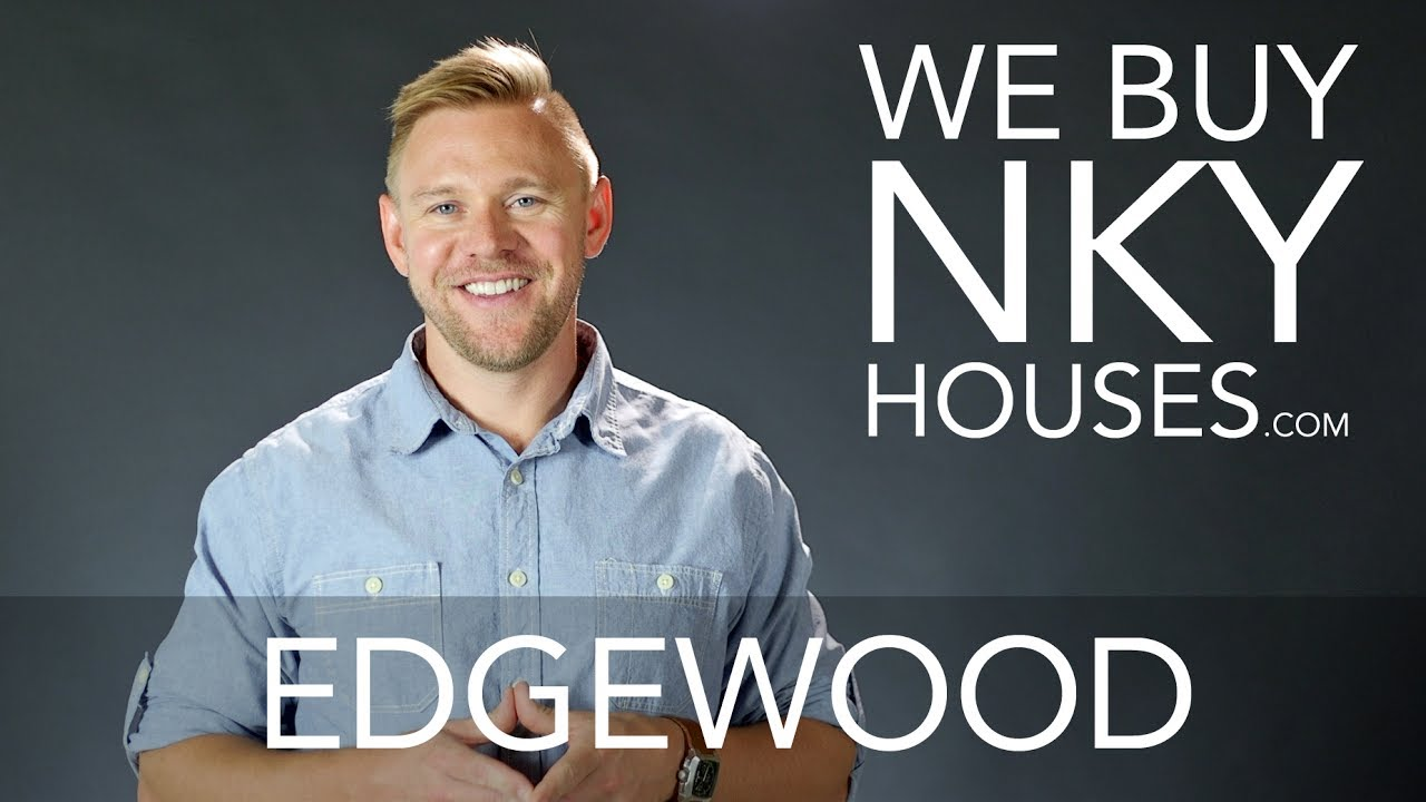 We Buy Houses in Edgewood KY - CALL 859.412.1940 - Sell Your Edgewood House Fast For Cash