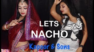 Let's Nacho Dance |Choreography - Kapoor & Sons | Sidharth | Alia | Fawad | Badshah | Benny Dayal