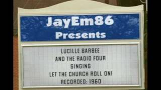 """""""Let the Church Roll On"""" (1960)- Lucille Barbee and the Radio Four"""