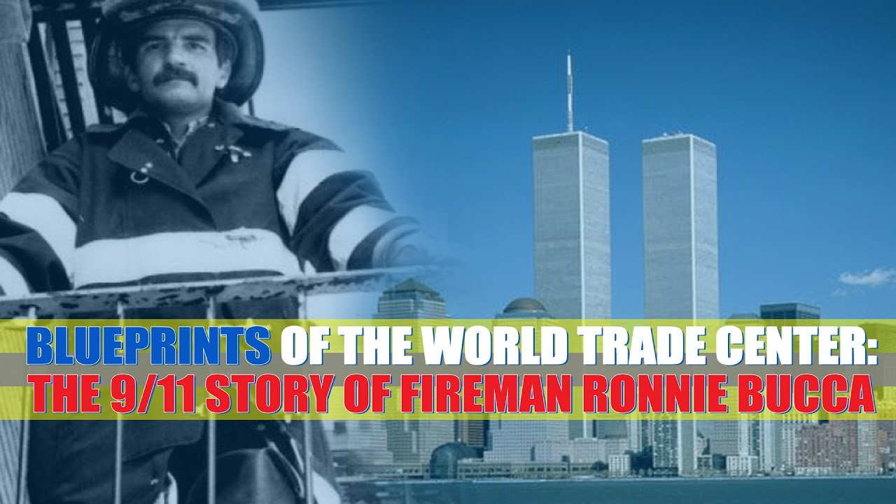 Blueprints of the World Trade Center: The 9/11 story of fireman Ronnie Bucca