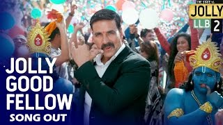 Jolly Good Fellow VIDEO SONG OUT | Jolly LLB 2 | Akshay Kumar, Huma Qureshi