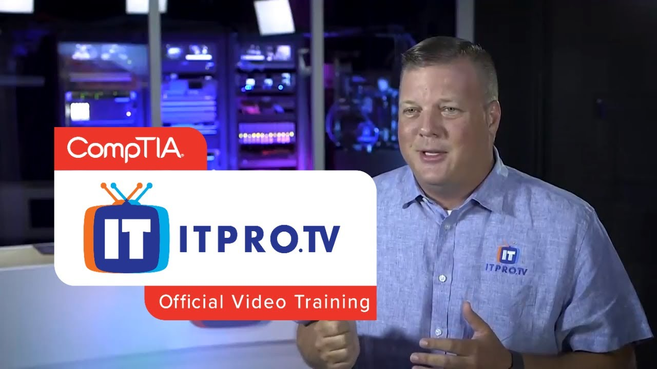 ITProTV: Official Video Training Partner for CompTIA