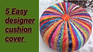 5 तरीके के designer cushions cover अपने हाथो से बनाइये 5 आसान और जल्दी बन जाने वाले डिजाइनर कुशन कवर