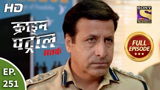Crime Patrol Satark Season 2 - Ep 251 - Full Episode - 16th October, 2020