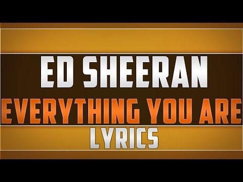 Ed Sheeran- Everything You Are Lyrics