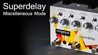 Empress Effects Superdelay - Miscellaneous Mode