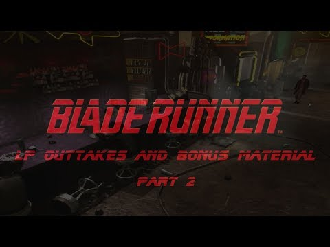 Let's Play Blade Runner - Outtakes #2
