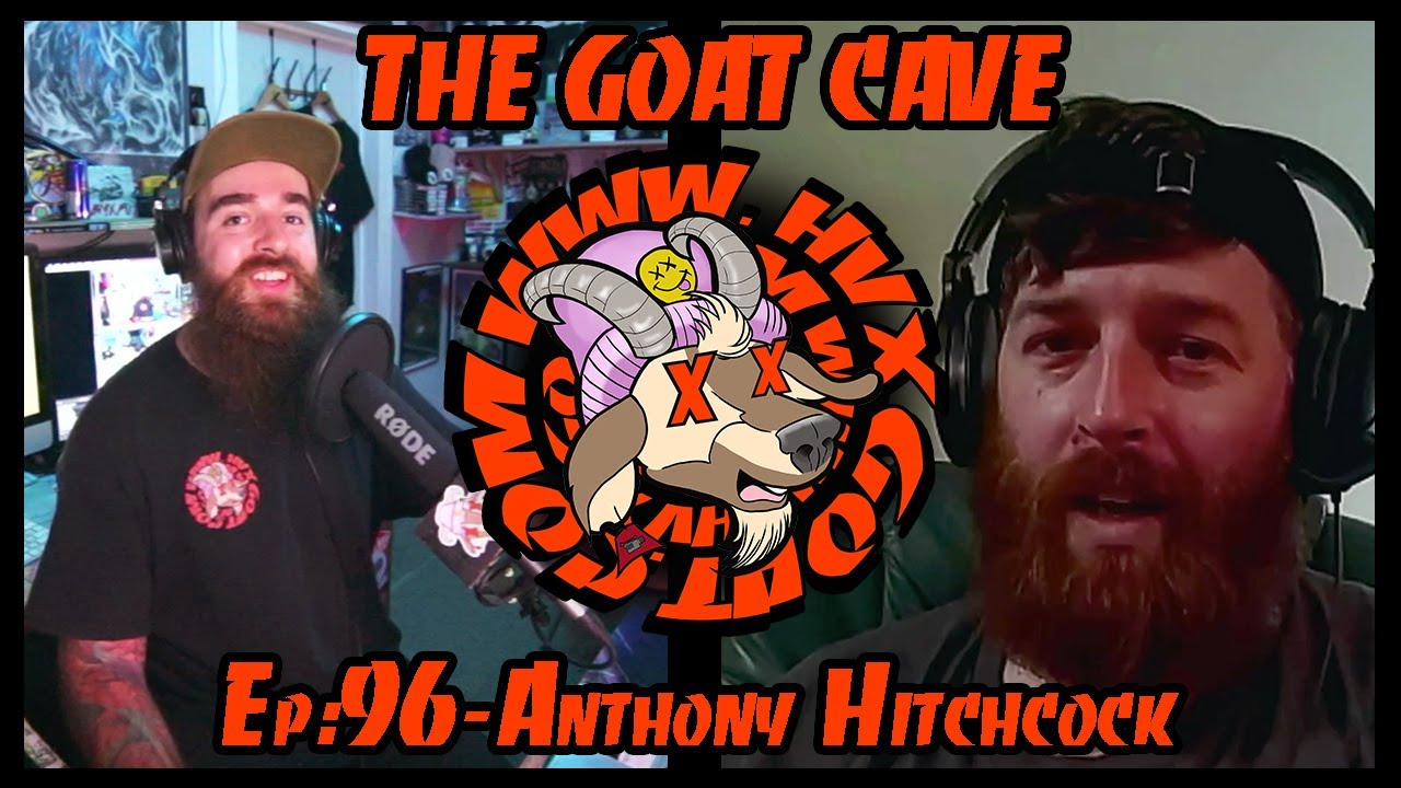 The Goat Cave Podcast (Ep:96-Anthony Hitchcock)