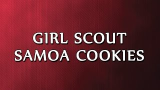Girl Scout Samoa Cookies | Recipes | Easy To Learn