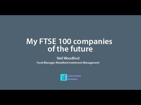 Neil Woodford interview My FTSE 100 companies of the future