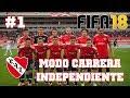 FIFA 18 - Modo Carrera INDEPENDIENTE #1 | REFORZAMOS LA DEFENSA Y BUSCO UN MC