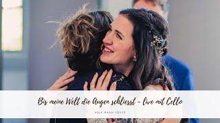 Bis meine Welt die Augen schließt | Live-Cover mit Cello -  Hochzeitssängerin Anja Mann