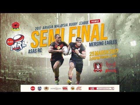 2017 AIRASIA MALAYSIA RUGBY LEAGUE - Premier Semi Final 1 - ASAS RC VS MERSING EAGLES