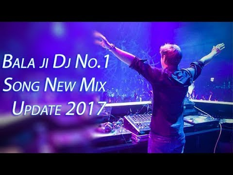 Bala Ji Dj || No.1 | Song | New Mixing | 2017 | Bala Ji | Watch Now