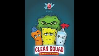 Clean Squad: An Antiseptic Adventure: The Puppet Show: The Movie!