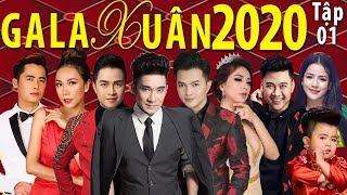Gala XUÂN Đặc Biệt Chào Năm Mới 2020 | Tập 1