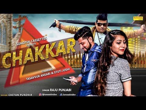 Chakkar | Raju Punjabi | Tasavur Ansari, Stuti Joshi, Kajal Aariya| New Haryanvi Song 2018 | Sonotek