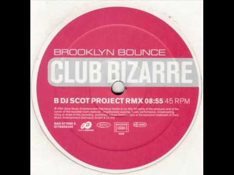Brooklyn Bounce Club Bizarre(DJ Scot Project rmx)