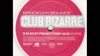 Brooklyn Bounce Club Bizarre(DJ Scot Project rmx)