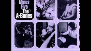"The A-Bones ""Bonomo Twine Time"""