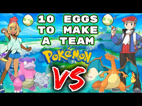 We Have 10 RANDOM EGGS To Make A Team Of POKEMON. Then We FIGHT!