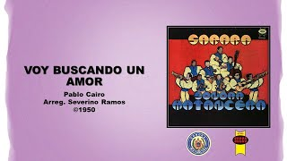 Daniel Santos & Sonora Matancera - Voy Buscando Un Amor (©1950)
