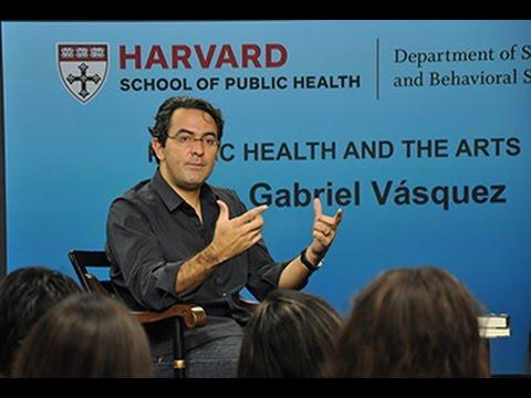 Public Health and the Arts | Juan Gabriel Vásquez