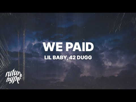Lil Baby – We Paid (Lyrics) ft. 42 Dugg