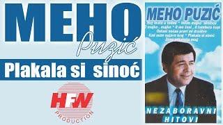 Meho Puzic - Plakala si sinoc - (Audio 2000)HD