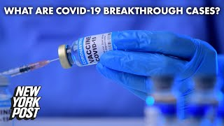 Nearly 6K fully vaccinated Americans got COVID-19 – out of 66 million: CDC | New York Post