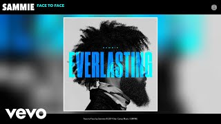 Gambar cover Sammie - Face to Face (Official Audio)