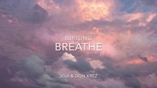 Breathe | Joji & Don Krez - Lyrics