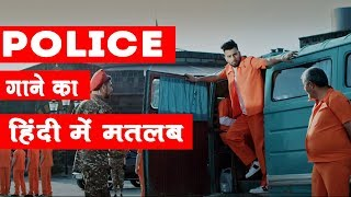 Police dardi song  meaning in hindi