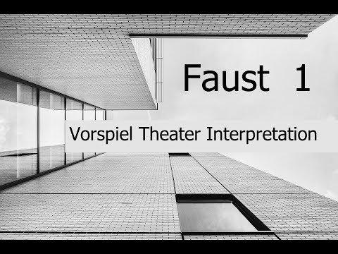 Goethes Faust Interpretation Vorspiel Auf Dem Theater Youtube