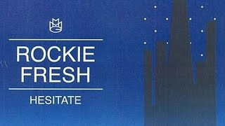 Rockie Fresh - Hesitate