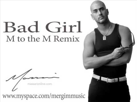 Massari - Bad Girl   (M to the M Remix )