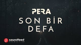 PERA - Son Bir Defa (Lyric Video)
