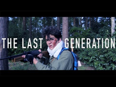 THE LAST GENERATION  - post apocalyptic short film