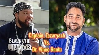 Capt. Tazaryach Vs. Dr. Vince Bantu: The Weigh For March 22 Debate