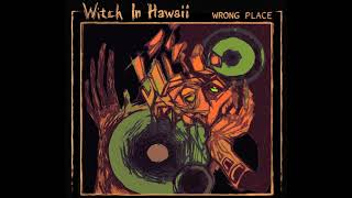 Witch In Hawaii - Wrong Place (EP 2020)