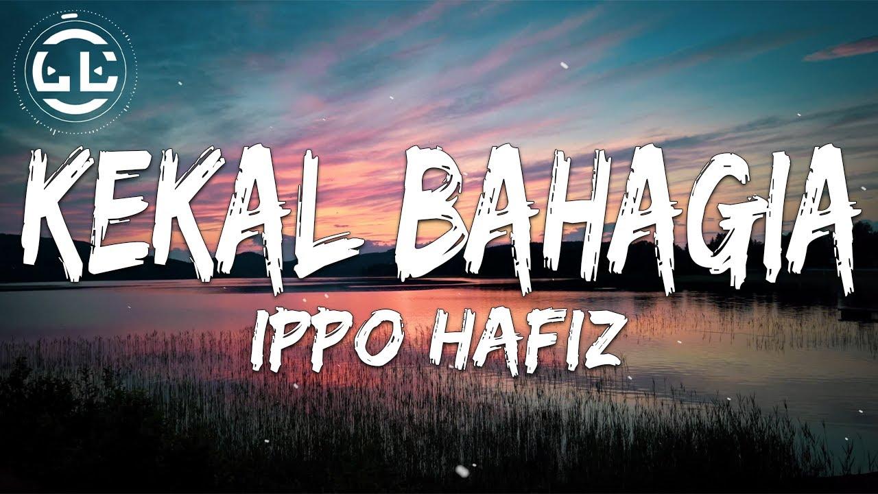 Download Ippo Hafiz - Kekal Bahagia (Lyrics)