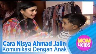 Cara Nisya Ahmad Jalin Komunikasi Dengan Anak - MOM & KIDS EPS 101 ( 3/3 )