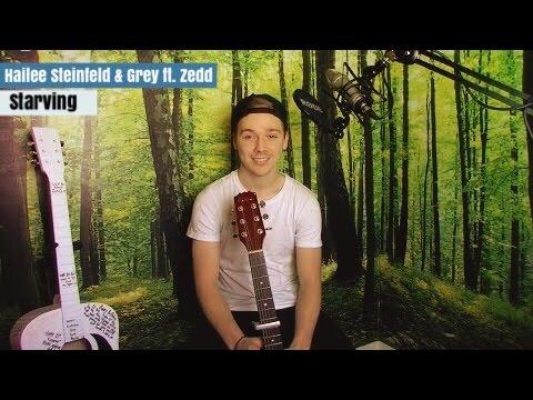 Starving - Hailee Steinfeld & Grey Ft. Zedd COVER