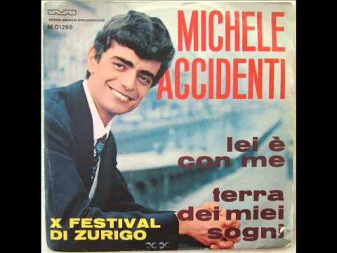 MICHELE ACCIDENTI    LEI E' CON ME    1966