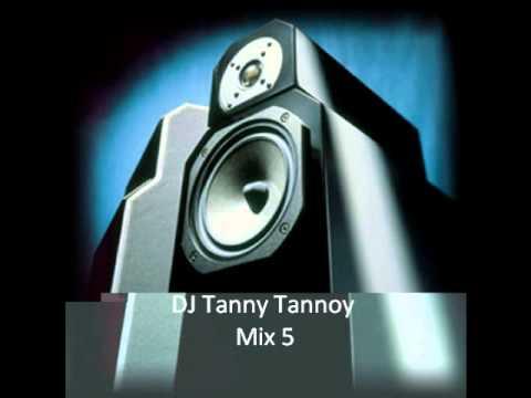 DJ Tanny Tannoy - Mix 5