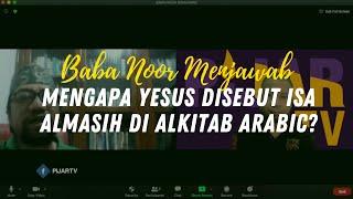 Q&A DR. BAMBANG NOORSENA : MENGAPA YESUS DISEBUT ISA ALMASIH DI ALKITAB ARABICY #PijarTV